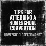 Tips for Attending a Homeschool Convention