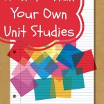 Planning Your Own Unit Study