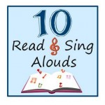 10 Read {and Sing} Alouds